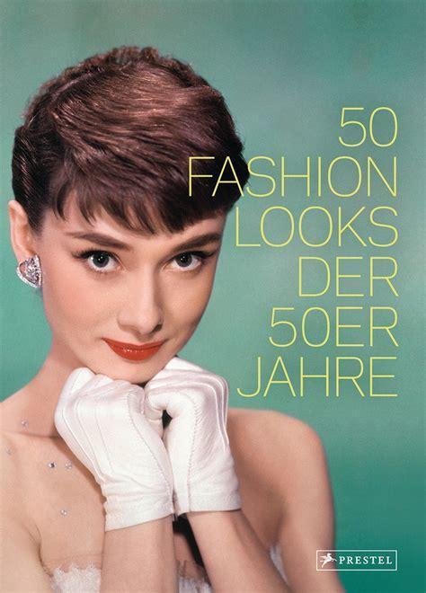 50er jahre paula reed 50 fashion looks der 50er jahre prestel