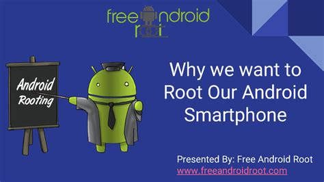 why to root android why we want to root our android smartphone authorstream