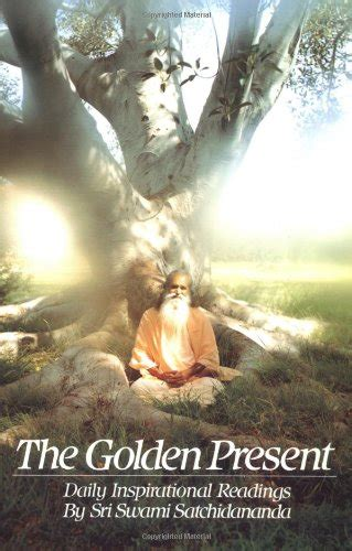 libro daily inspiration for the libro the golden present daily inspirational readings di swami satchidananda