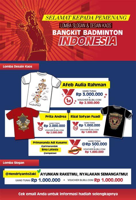 lomba desain indonesia 2015 lomba slogan desain kaos bangkit bulutangkis indonesia