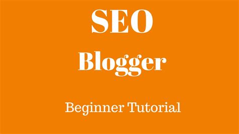 blogspot tutorial blogger tips n tricks blogger blogspot seo tutorial for beginners 2015 how to