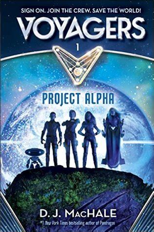 alpha books review voyagers project alpha by d j machale to read