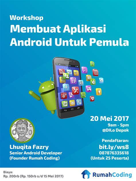 membuat aplikasi android pemula workshop 8 membuat aplikasi android menggunakan android