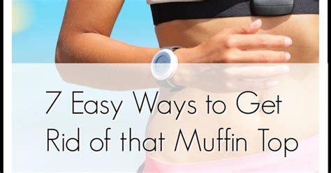 how to get rid of muffin top after c section 7 ways moms can get rid of their muffin tops naturally