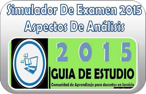 simulador de evaluacin docente 2015 simulador de examen 2015 inee aspectos de an 225 lisis