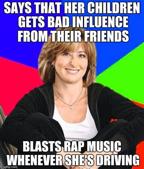 Rap Music Meme - sheltering suburban mom meme imgflip
