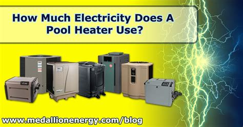 How Much Power Does A L Use by How Much Electricity Does A Pool Heater Use Medallion Energy