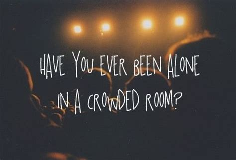 You Been Alone In A Crowded Room by You Felt Alone In A Crowded Room Hashtagging