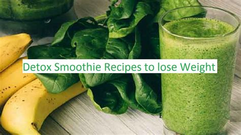 Detox Smoothie Recipes For Weight Loss Philippines by Healthy Food Recipes To Lose Weight Fast Detox Smoothie