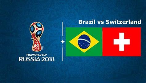 brazil vs switzerland world cup 2018 e soccer match