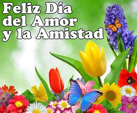 imagenes de dia del amor y la amistad cristianas feliz dia del amor y la amistad imagenes holidays oo