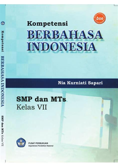 Bahasa Indonesia Smp Kelas 1 1 kelas vii smp bahasa indonesia nia kurniati
