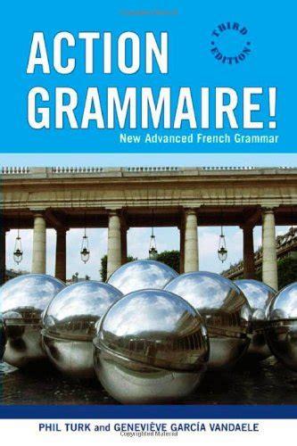 action grammaire new advanced french grammar