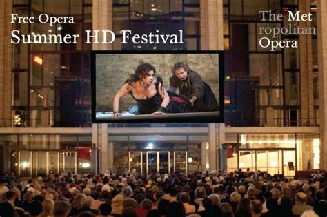 lincoln center summer festival manhattan living 183 met opera hd free summer festival