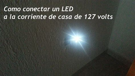 como instalar un lificador como conectar un led a la toma de casa de 127 volts