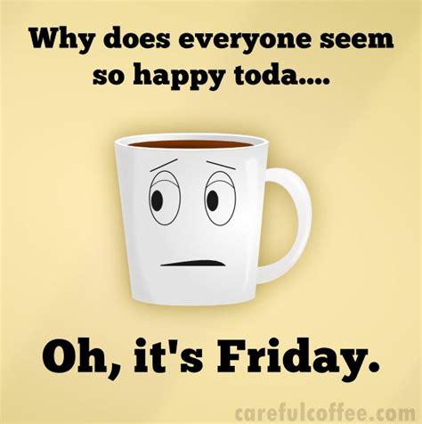 Friday Coffee Meme - happy friday everyone tgif coffee coffee lovers