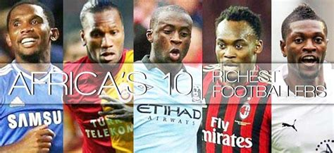top 10 africa s richest footballers of all time see who made the list their worth theinfo ng top 10 richest football players bongo vitimbi
