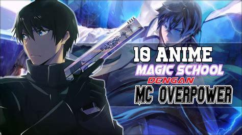 anime magic school academy  mc  overpower
