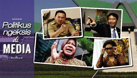 menulis opini di media massa wajah indonesia tips menulis 6 wajah politikus dan wakil rakyat yang ngeksis di media