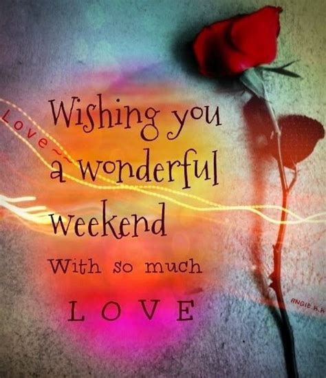 Wishing You A Wonderful Weekend Pictures, Photos, and ...
