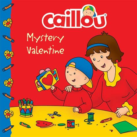 a mysterious valentines card 19 best caillou s gift guide images on