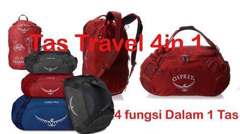 Tas Travel Model Lipat 4 fungsi pada osprey transporter 40 tas lipat duffel travel atau daypack