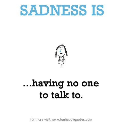 To Talk by Sadness Is No One To Talk To Happy