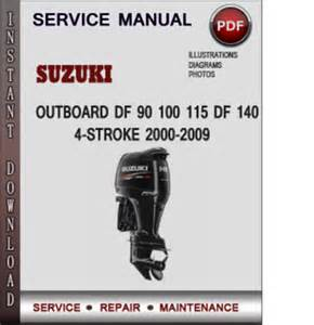 Suzuki Outboard Repair Suzuki Outboard Df 90 100 115 Df 140 4 Stroke 2000 2009