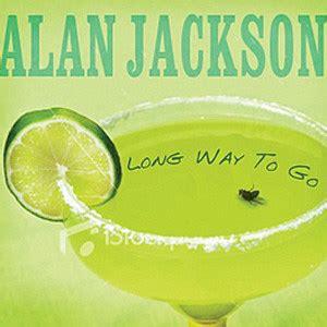 alan jackson long way to go alan jackson long way to go song review