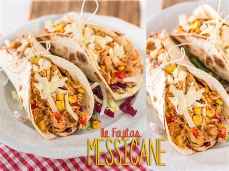 cucina messicana fajitas cucinare ricette messicane come preparare le fajitas
