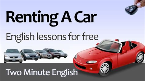 how to lease a car in free english lesson renting a car how to rent a car in