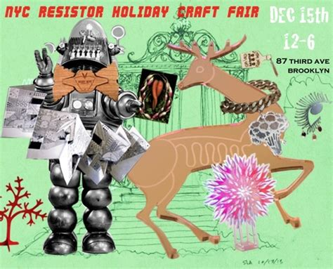 nyc resistor craft nyc resistor craft fair dec 15th 12pm 6pm 171 adafruit industries makers hackers artists