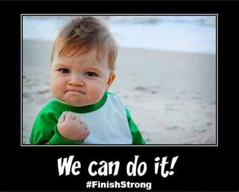 Finish It Meme - mrs spangler in the middle sparking motivation finish