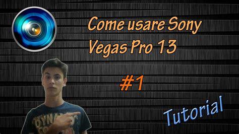 tutorial sony vegas pro 13 come usare sony vegas pro 13 interfaccia progetto