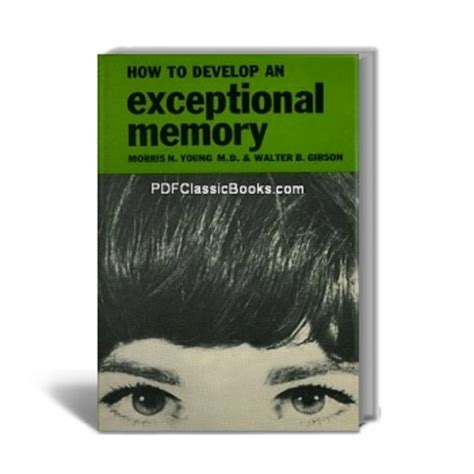 memory how to develop and use it classic reprint books how to develop an exceptional memory pligg