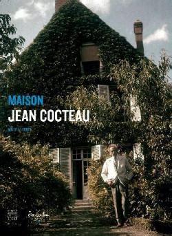 maison jean cocteau milly la for 234 t berg 233 babelio