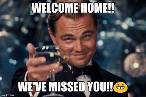 Welcome Home Meme - leonardo dicaprio cheers meme imgflip