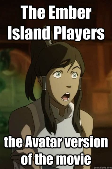 Korra Meme - the ember island players the avatar version of the movie