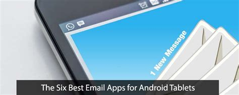 best email app for android the six best email apps for android tablets tabletninja