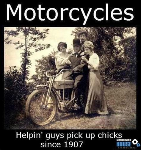 Funny Motorcycle Meme - historically proven benefits of motorcycles meme