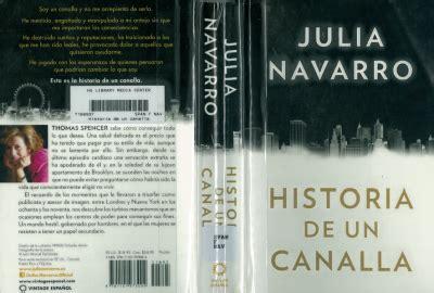 libro historia de un canalla libros 168 historia de un canalla 168 julia navarro weblog alojado en blogia