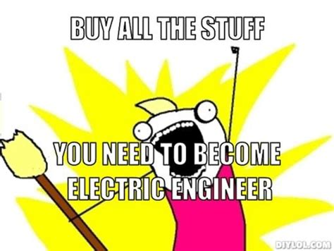 Electrical Engineer Meme - career memes of the week electrical engineers careers