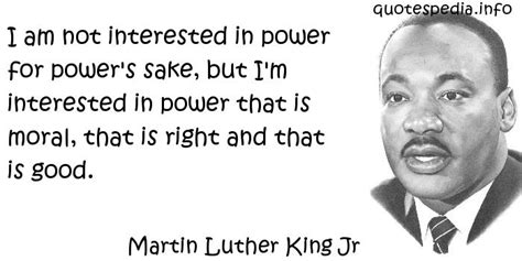 i am martin luther famous quotes reflections aphorisms quotes about right i am not interested in power for