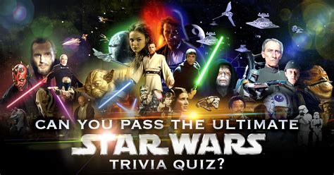 ultimate film quiz questions can you pass the ultimate star wars trivia quiz quizly