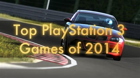 best for ps3 top 10 best ps3 of 2014