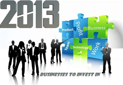 businesses to invest in during 2013 for huge profits