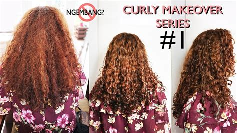 tutorial rambut indonesia curly hair makeover series 1 ngembang to defined curls