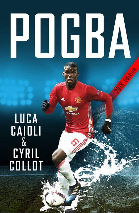 neymar biography amazon pogba luca caioli with cyril collot 9781785782398