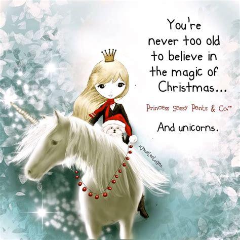 youre        magic  christmasand unicorns sassy pants quotes