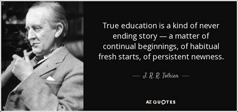 a matter of time the story of grace books j r r tolkien quote true education is a of never